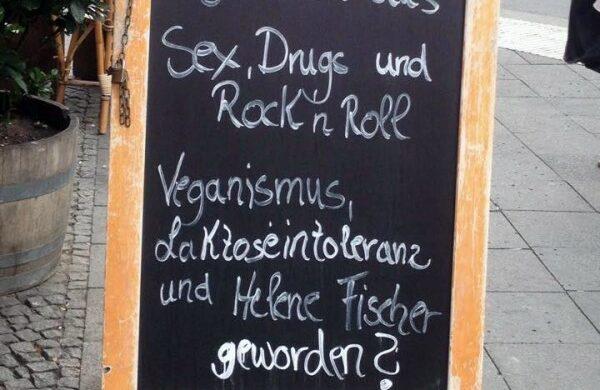 Veganismus Berlin Sex Drugs Rockn Roll Helene Fischer